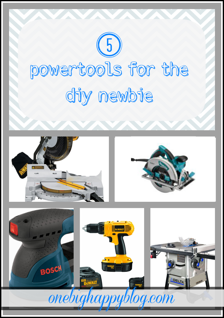 Diy Power Tool Recomendations One Big Happy